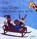 img - for Gira giraffa nella fredda terra del no book / textbook / text book