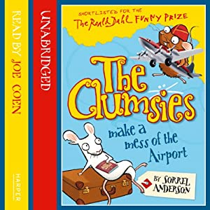 The Clumsies (6): The Clumsies Make a Mess of the Airport | [Sorrel Anderson]
