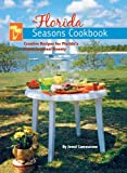 The Florida Seasons Cookbook: Creative Recipes for Florida's Fresh Seasonal Bounty