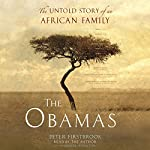 The Obamas: The Untold Story of an African Family | Peter Firstbrook