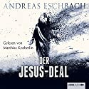 Der Jesus-Deal (Das Jesus-Video 2) Audiobook by Andreas Eschbach Narrated by Matthias Koeberlin
