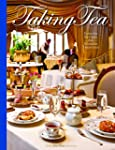Taking Tea: Favorite Recipes from Not...