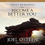 Daily Readings from Become a Better You: 90 Devotions for Improving Your Life Every Day | Joel Osteen