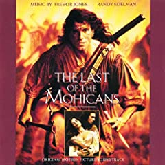 The Last Of The Mohicans: Original Motion Picture Soundtrack