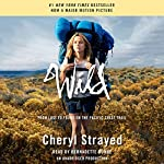 Wild: From Lost to Found on the Pacific Crest Trail (Oprah's Book Club 2.0) (       UNABRIDGED) by Cheryl Strayed Narrated by Bernadette Dunne