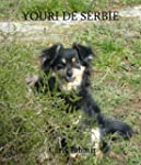 Youri de Serbie- Un r�cit v�ridique.
