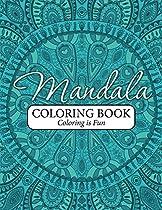 Mandala Coloring Book: Coloring Is Fun (Mandala Coloring and Art Book Series)