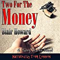 Two for the Money: The Harry Starke Novels, Book 2 Audiobook by Blair Howard Narrated by Tom Lennon