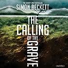 The Calling of the Grave Hörbuch von Simon Beckett Gesprochen von: Jonathan Keeble