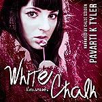 White Chalk   Pavarti K. Tyler