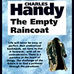 The Empty Raincoat: Making Sense of the Future | Charles Handy