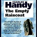 The Empty Raincoat: Making Sense of the Future | Charles Handy
