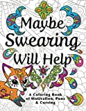 img - for Maybe Swearing Will Help: Adult Coloring Book book / textbook / text book