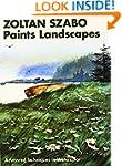 Zoltan Szabo Paints Landscapes: Advan...