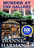 Murder at the Gallery: A Northwest Cozy Mystery (Northwest Cozy Mystery Series Book 6)