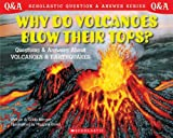 Scholastic Q & A: Why Do Volcanoes Blow Their Tops? (Scholastic Question & Answer) (0439148782) by Melvin Berger