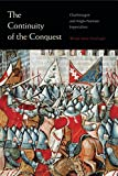 """BOOKS RECEIVED: Wendy Marie Hoofnagle, """"The Continuity of the Conquest: Charlemagne and Anglo-Norman Imperialism,"""" (Penn State UP, 2016)"""