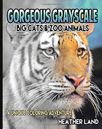 Gorgeous Grayscale: Big Cats & Zoo Animals: Adult Coloring Book