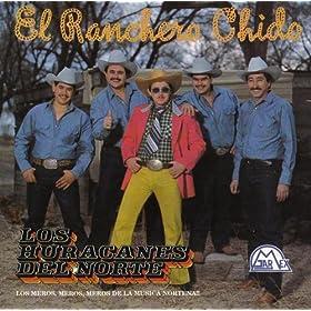 el ranchero chido los huracanes del norte from the album el ranchero