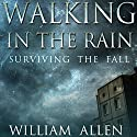 Walking in the Rain: Surviving the Fall (       UNABRIDGED) by William Allen Narrated by Pat Young