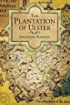 The Plantation of Ulster: War and Con...