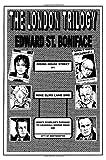 Edward St. Boniface The London Trilogy: Riding House Street, Nine Elms Lane & Kings Scholar's Passage to Vauxhall Bridge Road