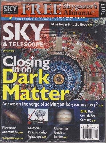 Sky & Telescope Magazine January 2013 (Closing In On The Dark Matter)