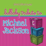 echange, troc Various Artists - Lullaby Tribute to Michael Jackson