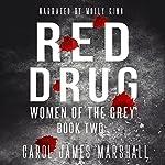 Red Drug - Women of the Grey, Book 2   Carol James Marshall