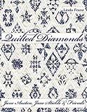 Quilted Diamonds: Jane Austen, Jane Stickle & Friends (Quilted Diamonds, Volume 1)