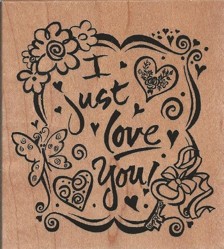 I Just Love You Wood Mounted Rubber Stamp (K3105)