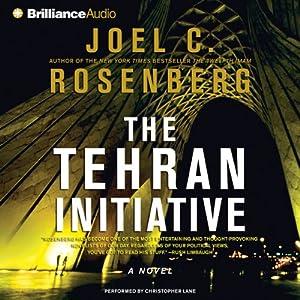 The Tehran Initiative | [Joel C. Rosenberg]