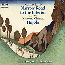 The Narrow Road to the Interior and Hojoki | Livre audio Auteur(s) : Matsuo Basho, Kamo no Chomei Narrateur(s) : Togo Igawa
