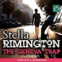 The Geneva Trap (       UNABRIDGED) by Stella Rimington Narrated by Julia Barrie