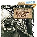A Century of Railway Travel (Shire Century)