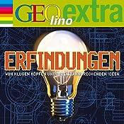 Erfindungen. Von klugen Köpfen und ihren bahnbrechenden Ideen (GEOlino extra Hör-Bibliothek) | Martin Nusch