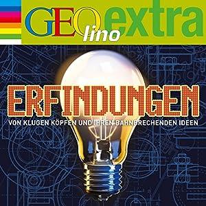 Erfindungen. Von klugen Köpfen und ihren bahnbrechenden Ideen (GEOlino extra Hör-Bibliothek) Hörspiel