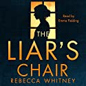 The Liar's Chair Audiobook by Rebecca Whitney Narrated by Emma Fielding