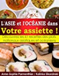 L'ASIE et l'OCANIE dans Votre assiet...