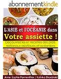 L'ASIE et l'OC�ANIE dans Votre assiette ! D�couvrez les 61 recettes des plats nationaux asiatiques et oc�aniens.