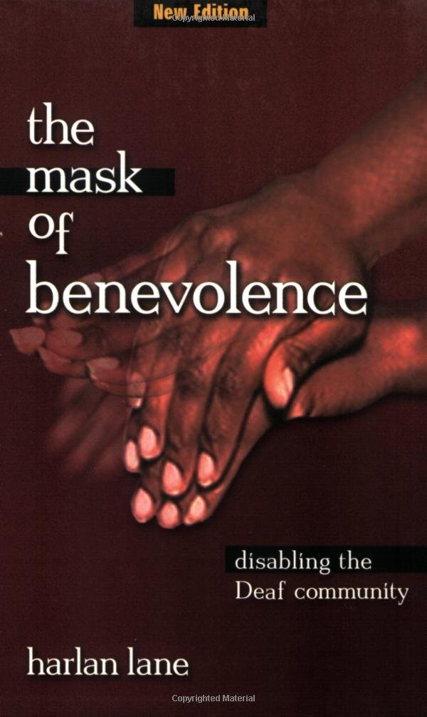 The Mask of Benevolence, Disabling the Deaf Community, Harlan Lane, The Deaf Dream, Best Books on the Deaf Community and Culture