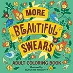 More Beautiful Swears: Adult Coloring...