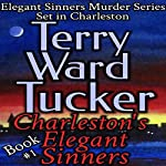 Charleston's Elegant Sinners | Terry Ward Tucker