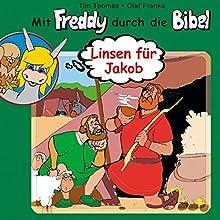 Linsen für Jakob (Mit Freddy durch die Bibel 9) Performance by Olaf Franke, Tim Thomas Narrated by Martin Mehlitz, Christina Dippl, Mike Bowd
