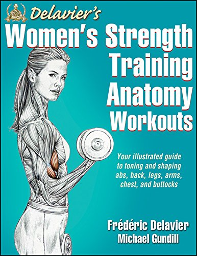 Delavier's Women's Strength Training Anatomy Workouts