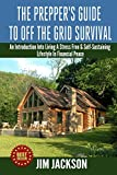 The Preppers Guide To Off The Grid Survival: An Introduction To Living A Stress Free, Self-Sustaining Lifestyle In Financial Peace