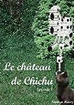 Le ch�teau de Chichu (AU PAYS DE CHIC...
