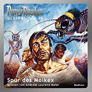 Spur des Molkex (Perry Rhodan Silber Edition 79) Hörbuch