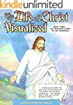 THE LIFE OF CHRIST VISUALIZED and PAR...