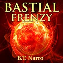 Bastial Frenzy: The Rhythm of Rivalry: Book 4 (       UNABRIDGED) by B. T. Narro Narrated by Brad C. Wilcox